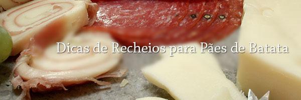 dicas_de_recheios_para_paes_de_batata
