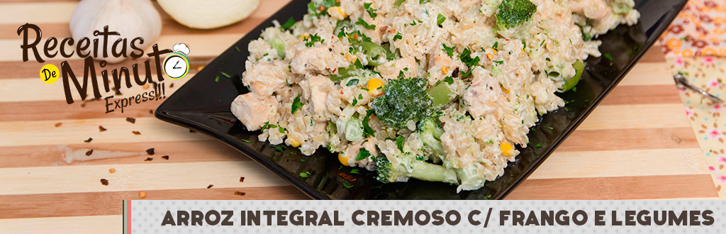 Arroz Integral Cremoso com Frango e Legumes