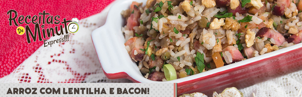 Arroz com Lentilha e Bacon