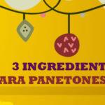 3 Ingredientes Secretos para Panetones Molhadinhos